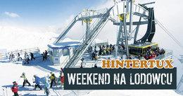 Lodowiec Hintertux przejazd w dwie strony (Austria) 1 dzień urlopu 3 dni na nartach